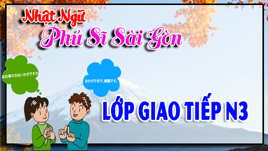 LỚP GIAO TIẾP N3