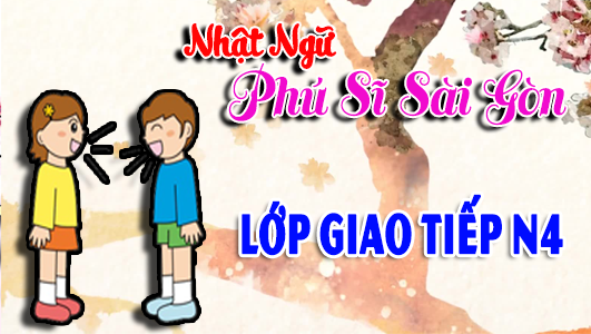 LỚP GIAO TIẾP N4